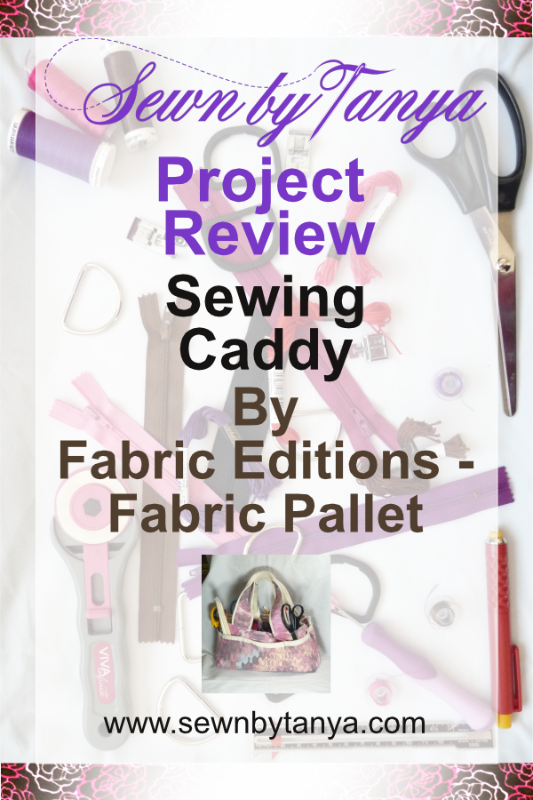 Fabric Editions-Fabric Pallet Sewing Caddy (a Sewn By Tanya project review)