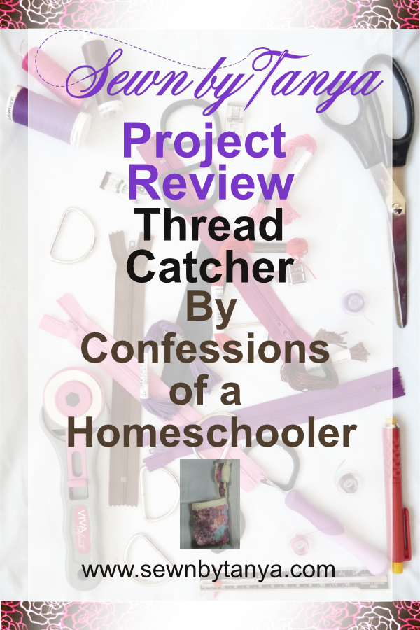 Sewn By Tanya Project Review - Confessions Of A Homeschooler Thread Catcher