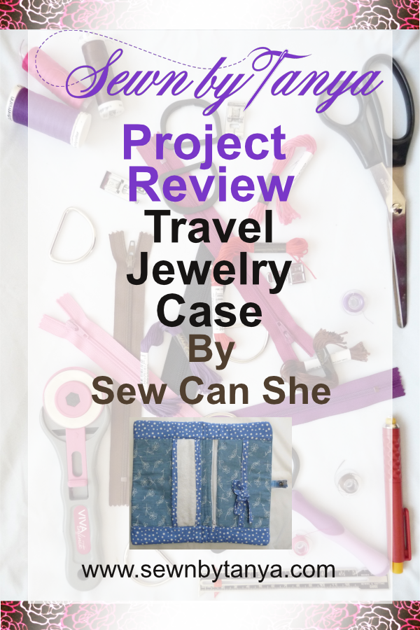Sewn By Tanya Project Review: Travel Jewelry Case by Caroline Fairbanks-Critchfield