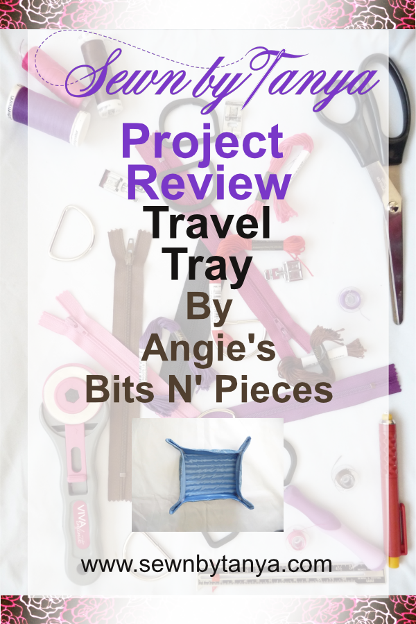 Sewn By Tanya Project Review Travel Tray by Angie's Bits 'N Pieces