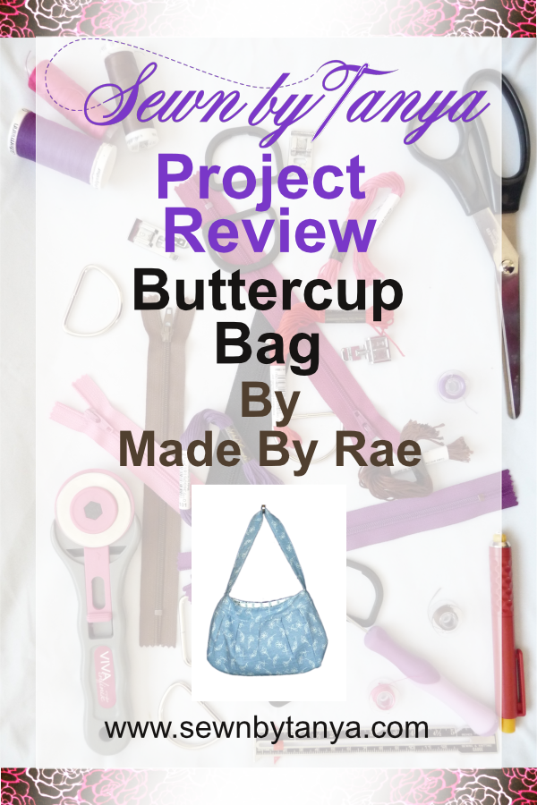 Sewn By Tanya Project Review - Buttercup Bag By Rae Hoekstra