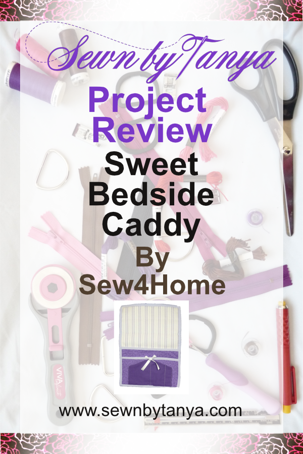 Sewn By Tanya Project Review: Sweet Bedside Caddy by Sew4Home