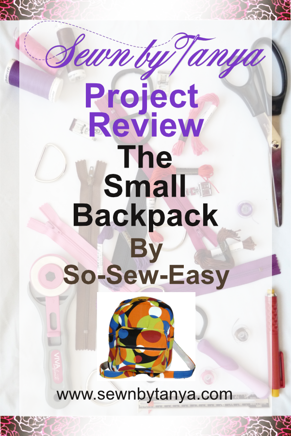 Sewn By Tanya Project Review - So Sew Easy's Small Backpack