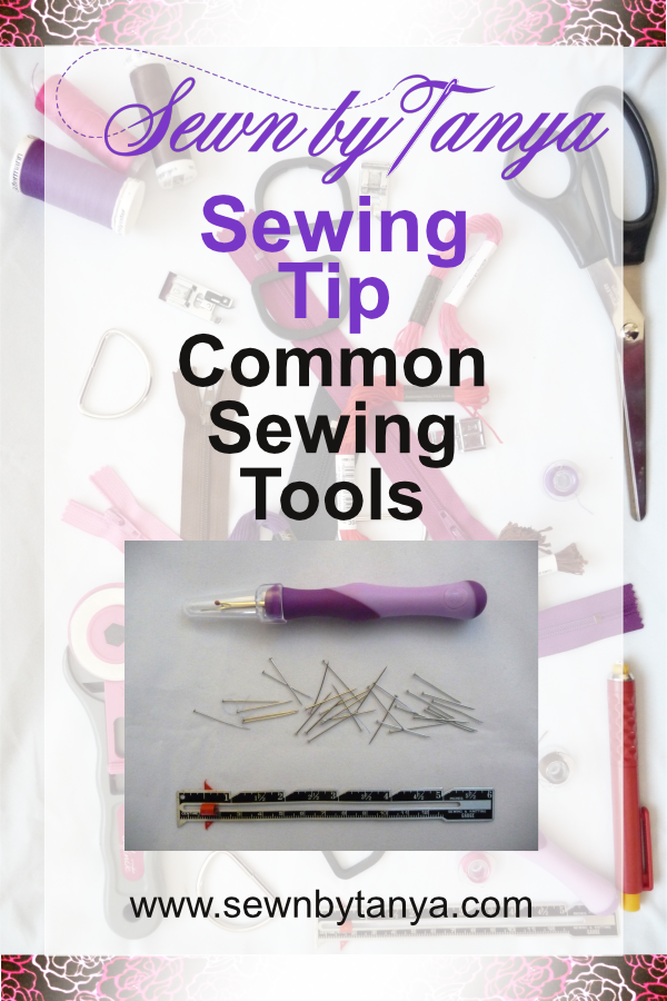 Sewn By Tanya Sewing Tip - Common Sewing Tools (pins, seam ripper, sewing gauge)
