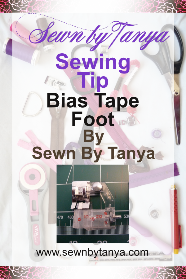 Bias Tape Presser Foot| A Sewn By Tanya Sewing Tip