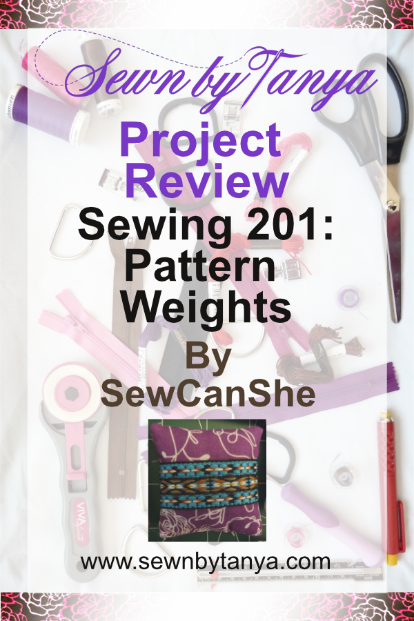 Sewn By Tanya Project Review| Sewing 201: Pattern Weights by SewCanShe