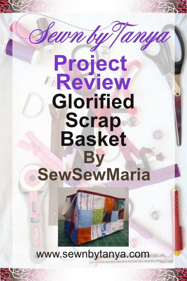 Pinterest image for Sewn By Tanya Project Review: Glorified Scrap Basket by SewSewMaria