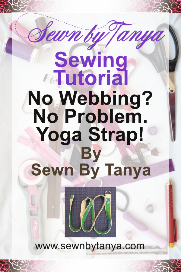 Sewn By Tanya Sewing Tutorial: No Webbing? No Problem. Yoga Strap!