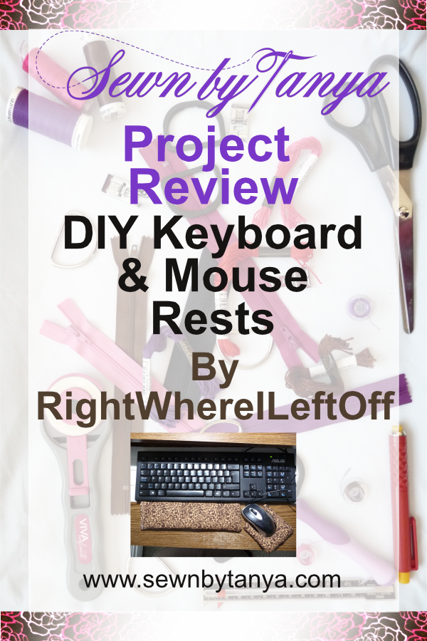 PInterest image for Sewn By Tanya Project Review; DIY Keyboard & Mouse Wrist rests