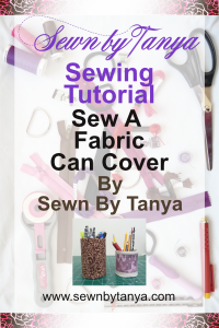 PInterest Image for Sewn By Tanya Sewing Tutorial: Sew A Fabric Can Cover