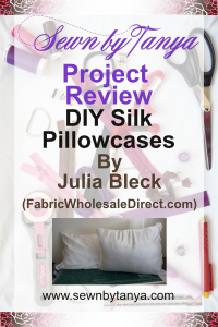 Pinterest image for Sewn By Tanya Project Review: DIY Silk Pillowcases by Julia Bleck (FabricWholeSale.com)