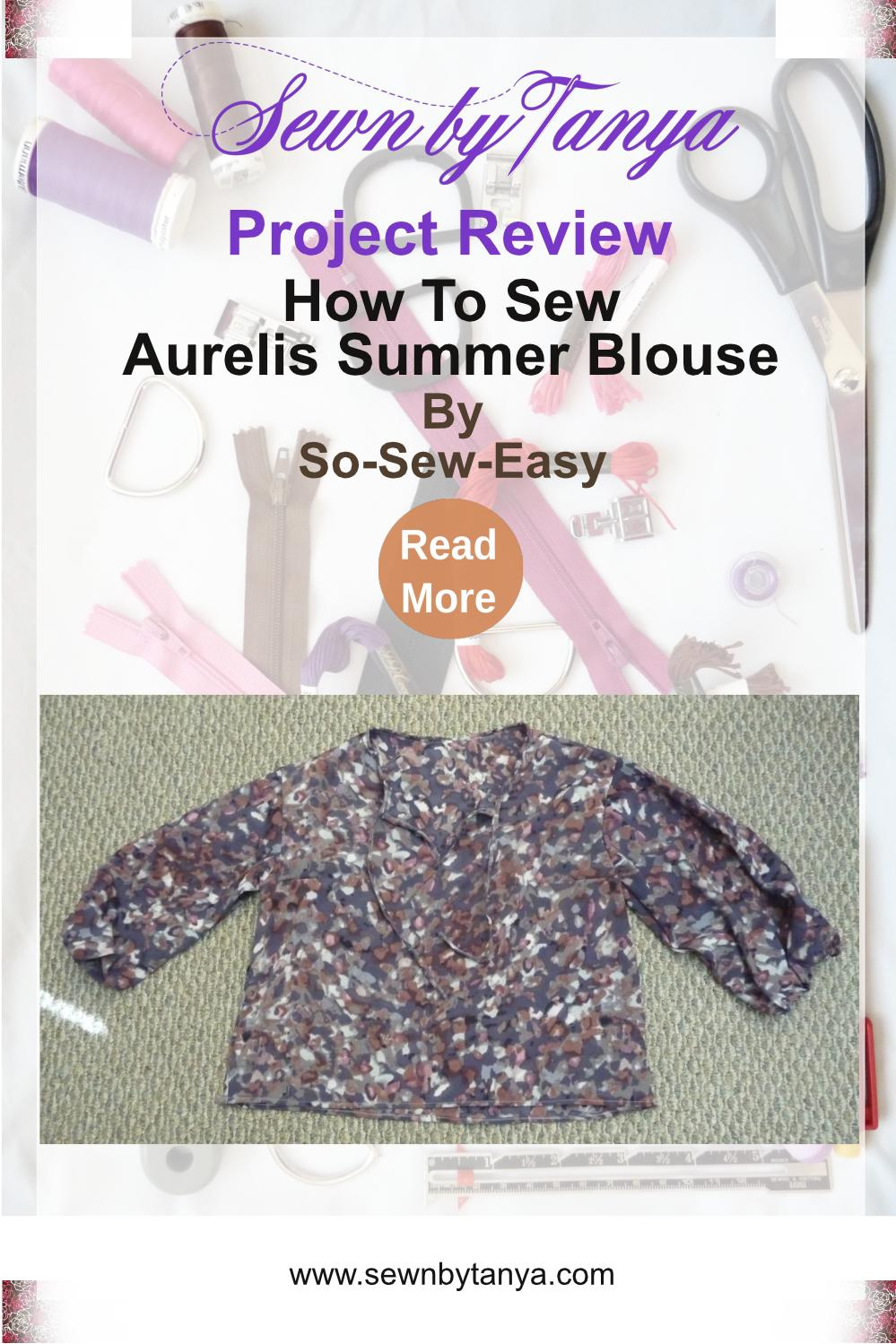 """Text """"Sewn By Tanya Project Review: How To Sew Aurelis Summer Blouse by So-Sew-Easy Read More"""" Image: multicolored shirt on a grey background"""